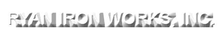 Ryan Iron Works, Inc.